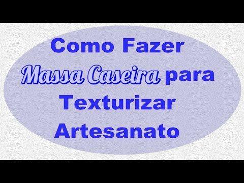 Como fazer Massa Caseira para texturizar artesanato - YouTube