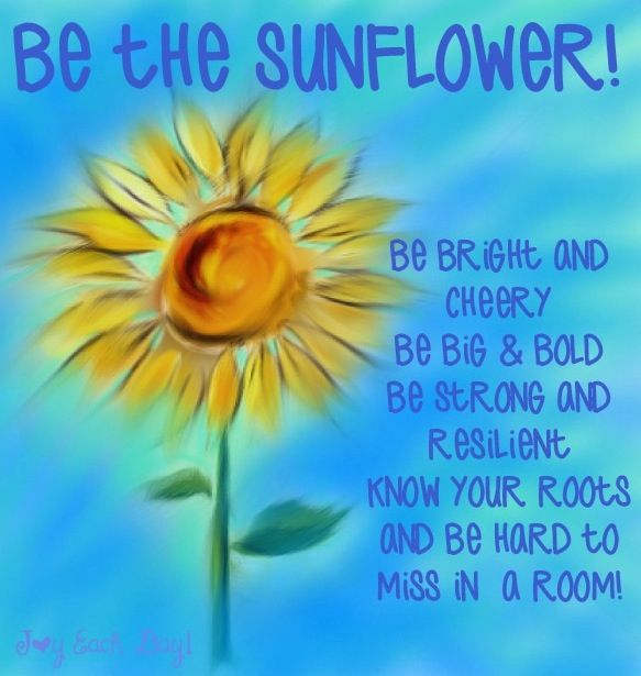 """""""Be the sunflower""""                                                                                                                                                     More"""