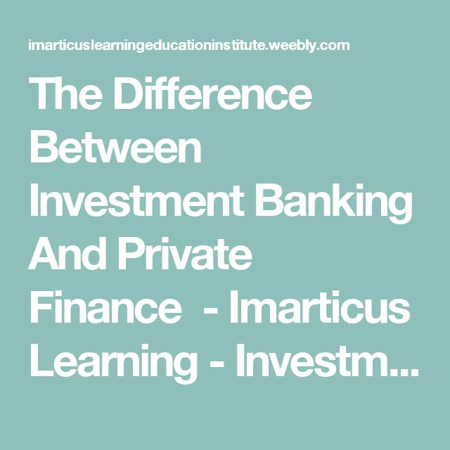 The Difference Between Investment Banking And Private Finance  - Imarticus Learning - Investment Banking and Finance Training Institute