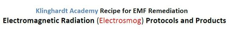 Klinghardt Academy Recipe for EMF Remediation  Electromagnetic Radiation (Electrosmog) Protocols and Products