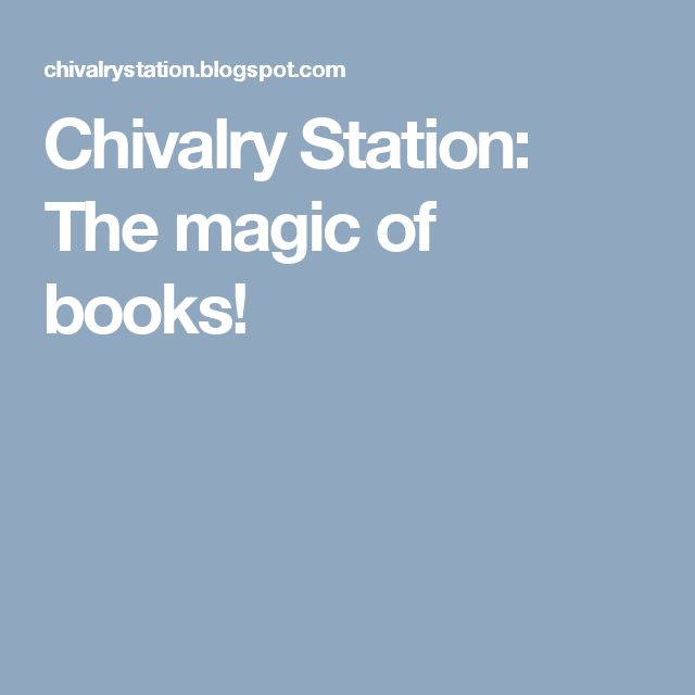 Chivalry Station: The magic of books!