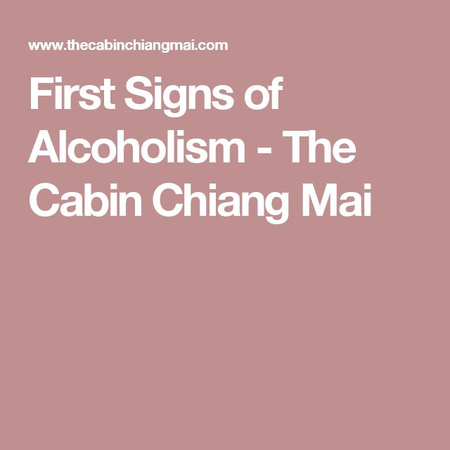 First Signs of Alcoholism - The Cabin Chiang Mai