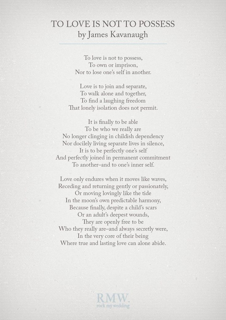 To Love is Not to Possess by James Kavanaugh | Wedding Readings | http://www.rockmywedding.co.uk/reading-ideas-for-your-wedding-ceremony/