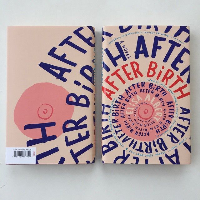 'After Birth' by Elisa Albert, a New York based author. Cover art by…