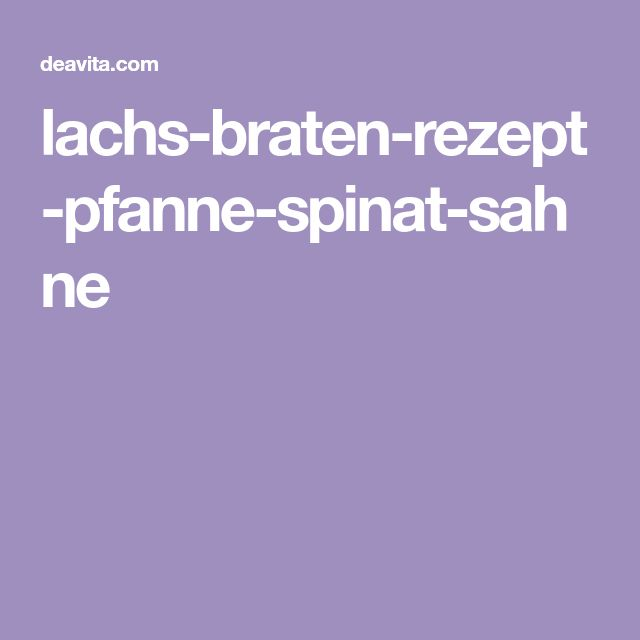 lachs-braten-rezept-pfanne-spinat-sahne