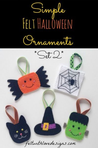felt halloween ornaments set 2 tutorial and free pattern felt with love designs