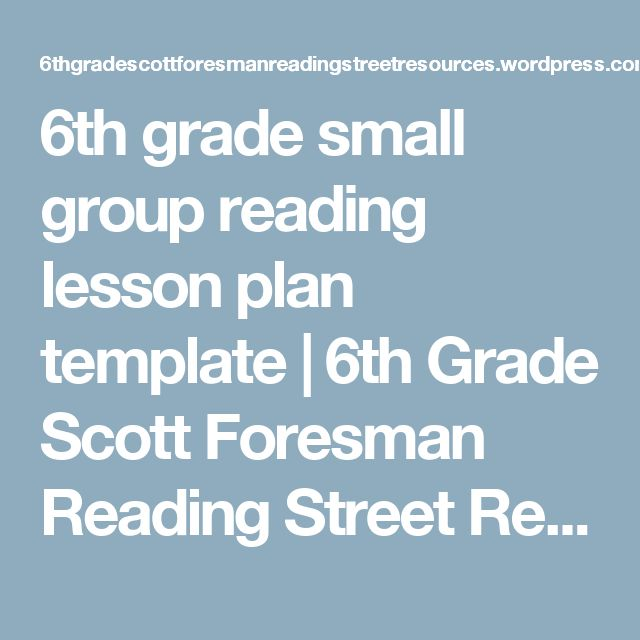 6th grade small group reading lesson plan template | 6th Grade Scott Foresman Reading Street Resources