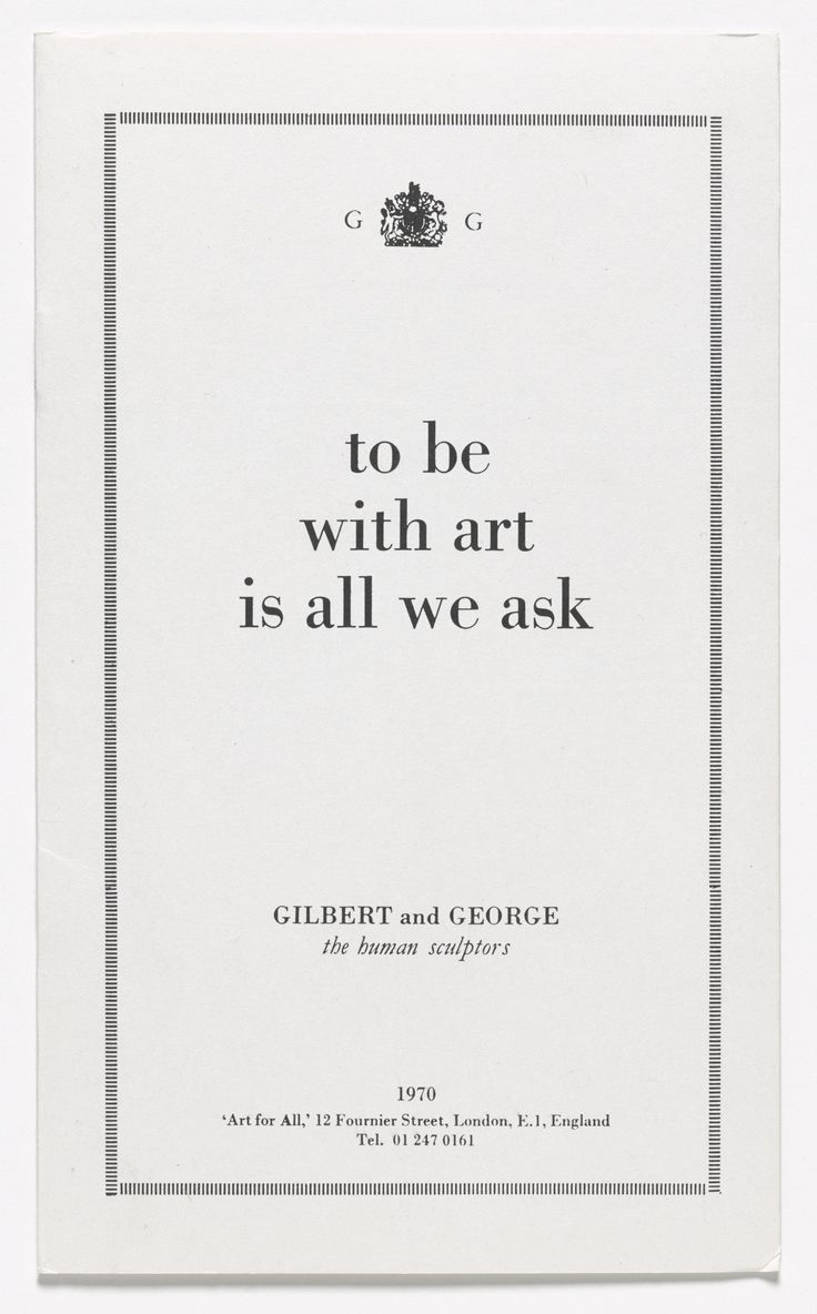 Gilbert & George, Gilbert Proesch, George Passmore. To Be With Art Is All We Ask. 1970