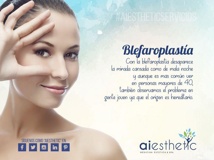 #Blefaroplastia Cirugía estética de párpados, rejuvenece tu rostro quitando esas incomodas bolsas de grasa y exceso de piel de los párpados.  #Aiesthetic
