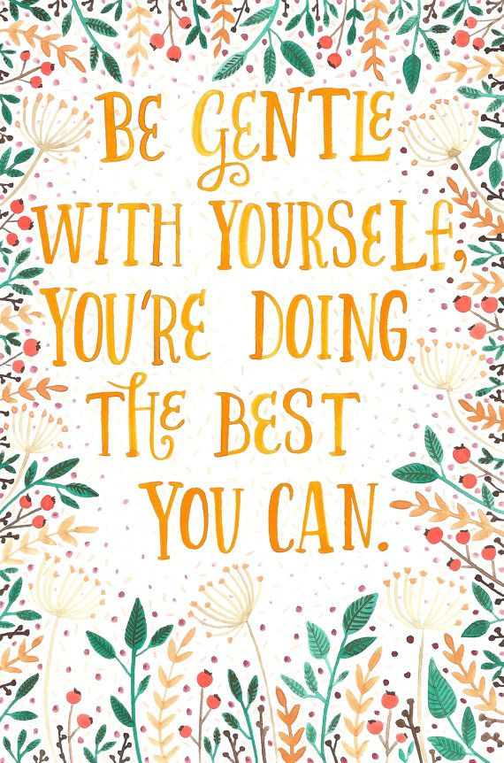 Be Gentle With Yourself by HEARTMADEARTS on Etsy