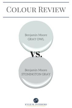 Paint colour review by Online Color Consultant, Kylie M. Benjamin Moore Gray Owl and Stonington Gray cool grays with undertones and LRV.  E-décor specialist.