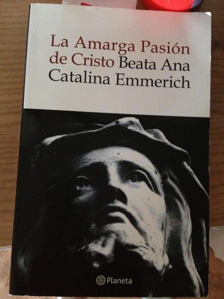 La amarga pasión de Cristo de la beata Ana Catalina Emmerich. #VacacionesLectoras de @María José Pastor