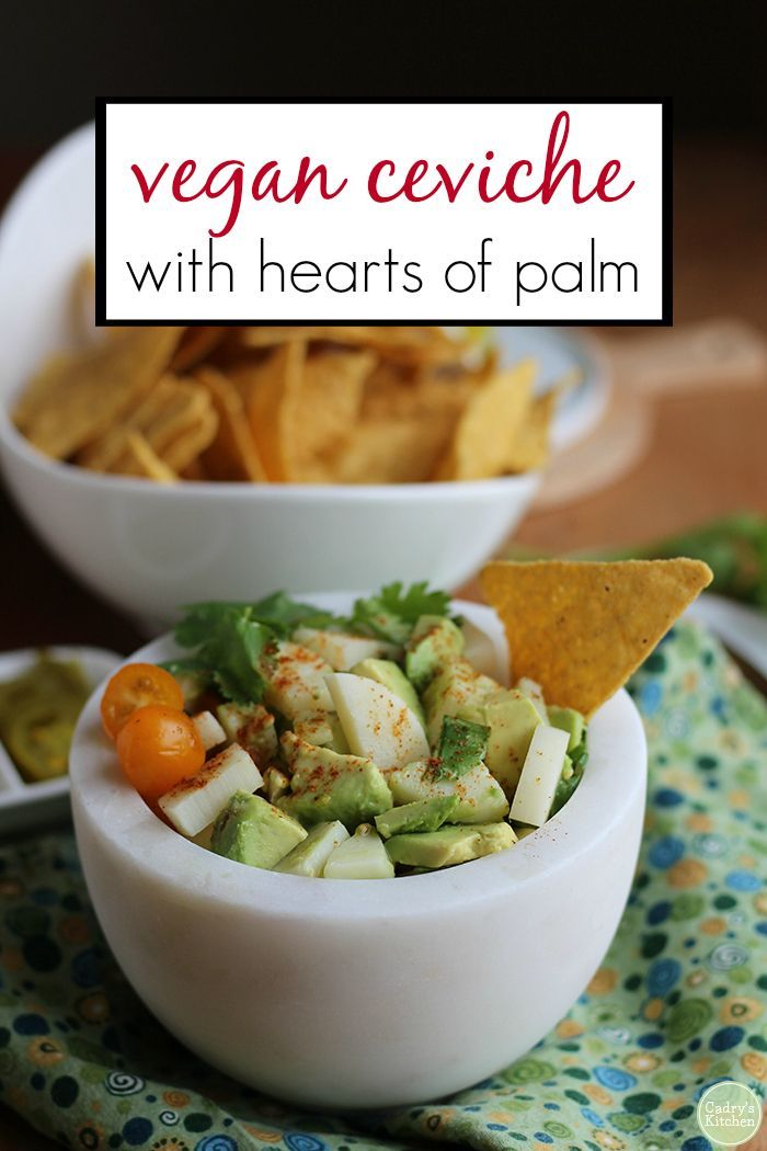 Vegan Ceviche With Hearts Of Palm Recipe Healthy Vegan Snacks Vegan Summer Recipes Vegan Snacks