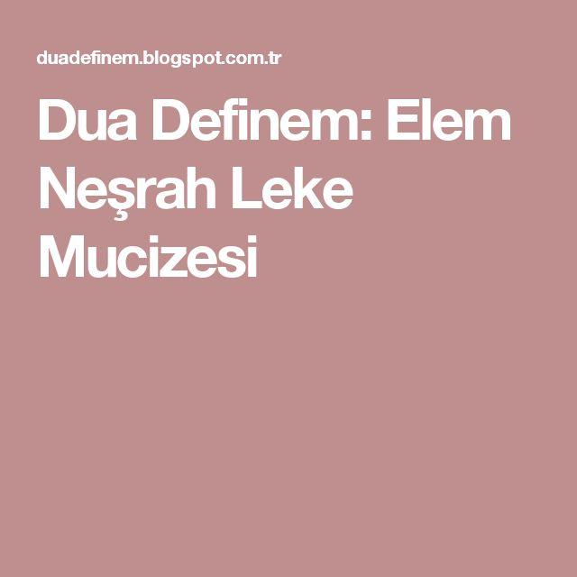 Dua Definem: Elem Neşrah Leke Mucizesi