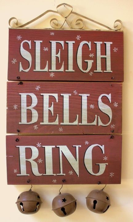 "Sleigh Bells Ring sign: I would add one more plaque with ""A-Ling"" and more sleigh bells on red leather straps."