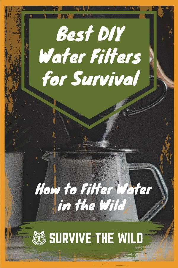 Best Diy Water Filters For Survival Survivethewild Net Diy Water Water Filter Diy Water Purification