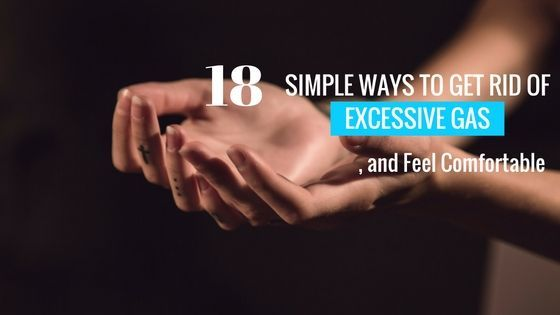 Do you suffer from excessive gas and bloating? Here are 18 easy ways to get rid of excessive gas, and feel comfortable. Visit to Learn More.