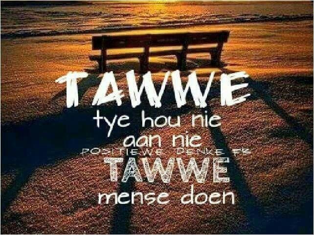Tawwe tye x tawwe mense #Afrikaans #Heartaches&Hardships More