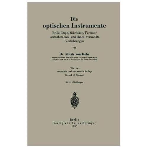 Die Optischen Instrumente: Brille, Lupe, Mikroskop, Fernrohr Aufnahmelinse Und Ihnen Verwandte Vorkehrungen