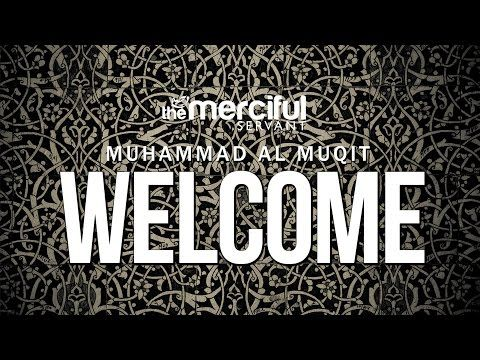 Welcome - Beautiful Nasheed - Muhammad al Muqit - YouTube