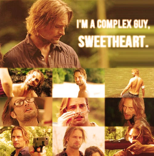 """""""I'm a complex guy, sweetheart."""" Oh heck ya you are Sawyer! Can barely figure you out myself!"""