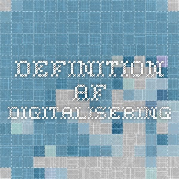 Definition af Digitalisering