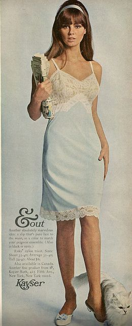 1960s  Ah the full slip had ones in almost every color. Now, I doubt anyone even wears a slip these days.