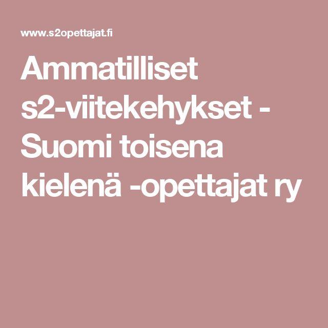 Ammatilliset s2-viitekehykset - Suomi toisena kielenä -opettajat ry