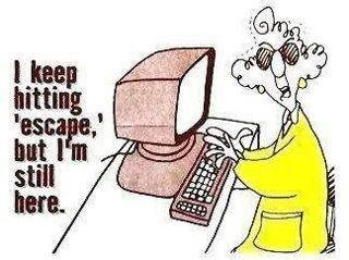 LOL...I have this on my desk in my office. Just love it!  --Maxine--
