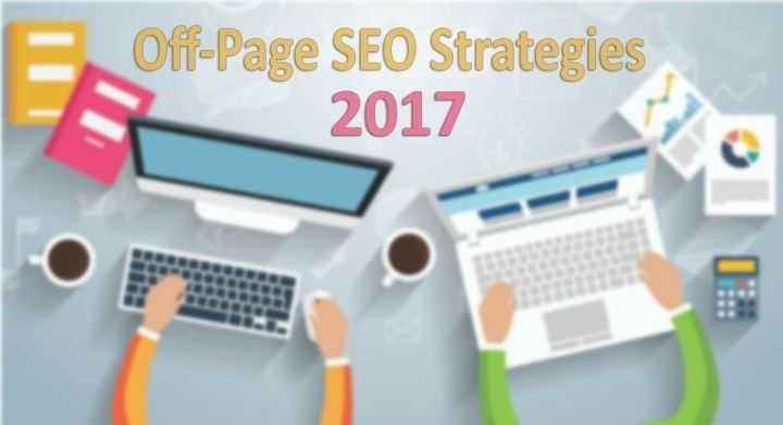 Must Know Off-Page SEO Strategies for the year 2017. Let us consider some of the best off-page SEO strategies commonly used by SEO Experts.