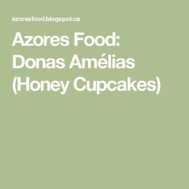 Azores Food: Donas Amélias (Honey Cupcakes)