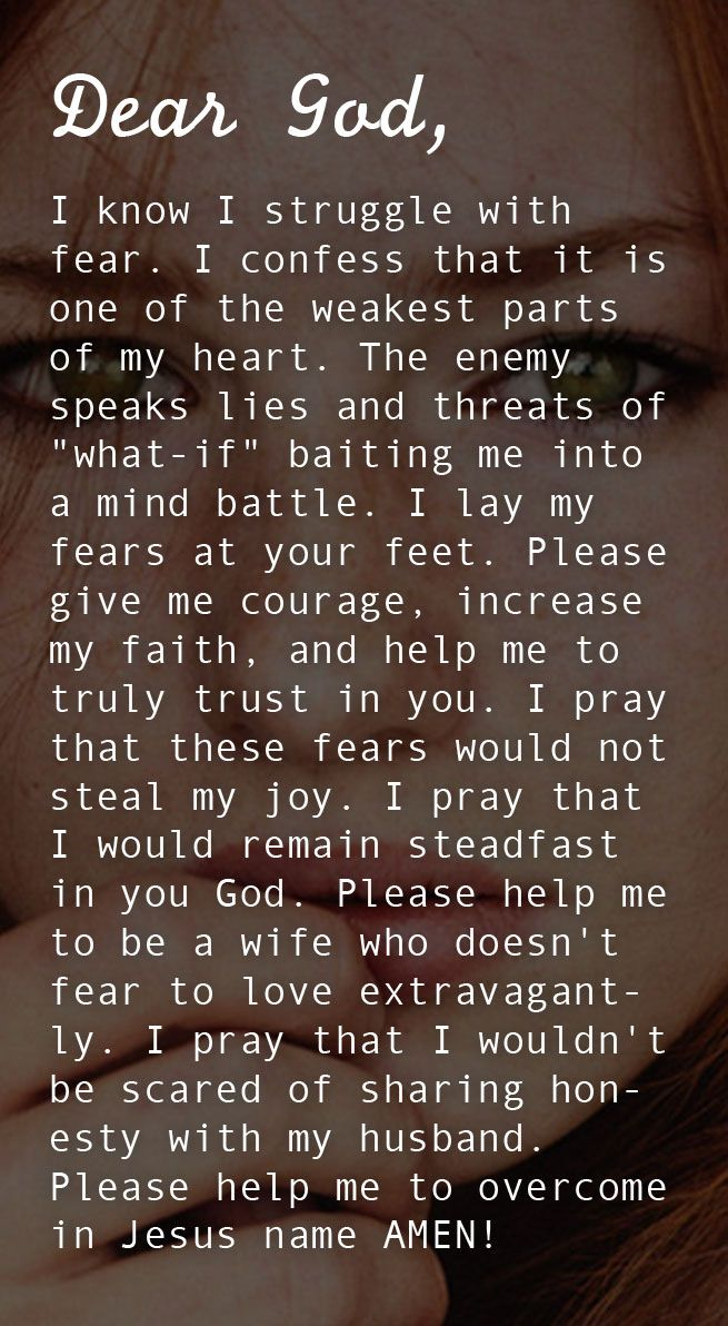 Prayer Of The Day – Letting Go Of Fears --- Dear Heavenly Father, I know I struggle with fear. I confess that it is one of the weakest parts of my heart. The enemy speaks lies and threats of what-if baiting me into a mind battle. I lay my fears at your feet. Please give … Read More Here http://unveiledwife.com/prayer-of-the-day-letting-go-of-fears/ - Marriage, Love