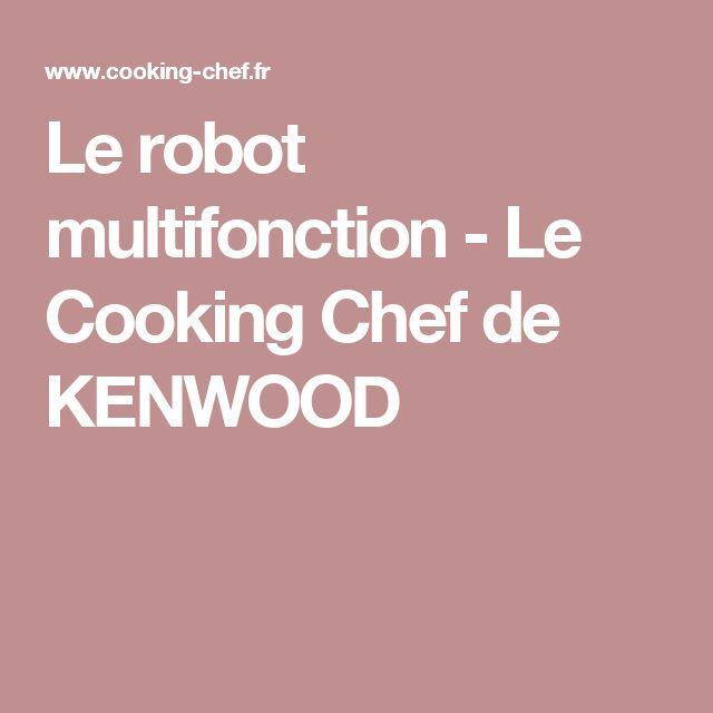 Le robot multifonction - Le Cooking Chef de KENWOOD