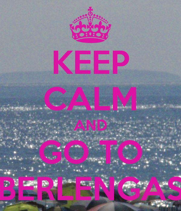 Keep calm and go to Berlengas