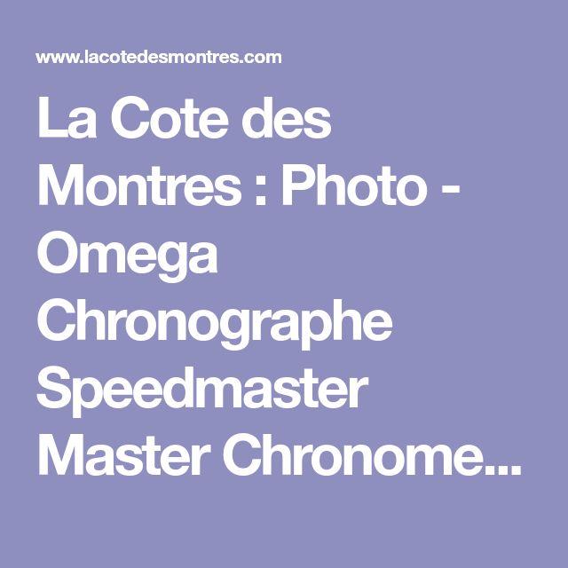 La Cote des Montres : Photo - Omega Chronographe Speedmaster Master Chronometer Moonphase