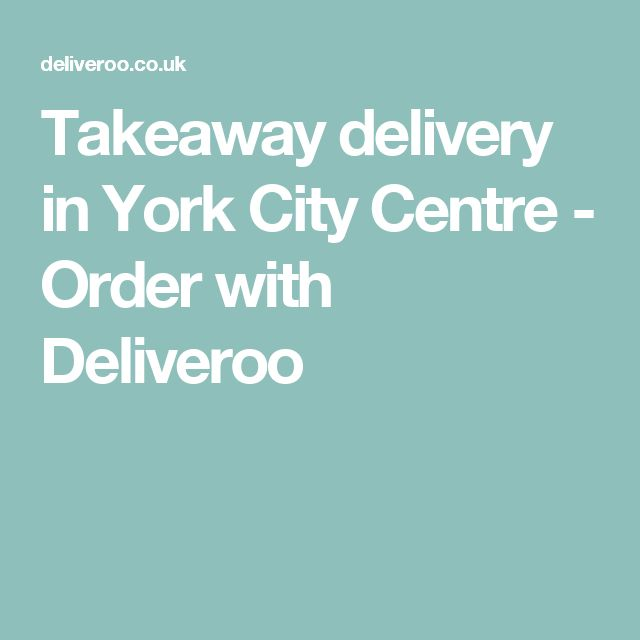 Takeaway delivery in York City Centre - Order with Deliveroo