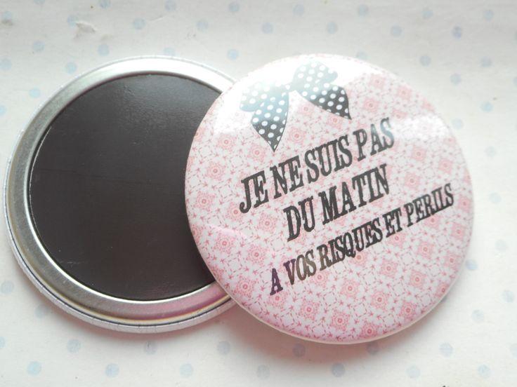 """Grand magnet 56 mm """"je ne suis pas du matin, à vos risques et périls"""" rose, noir, bronze : Accessoires de maison par miss-coopecoll"""