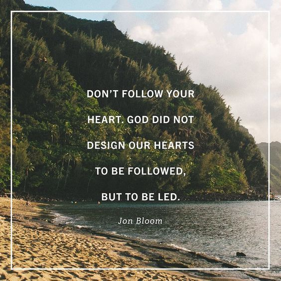 """""""Our hearts were never designed to be gods in whom we believe; they were designed to believe in God"""""""