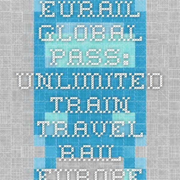 Eurail Global Pass: Unlimited Train Travel - Rail Europe