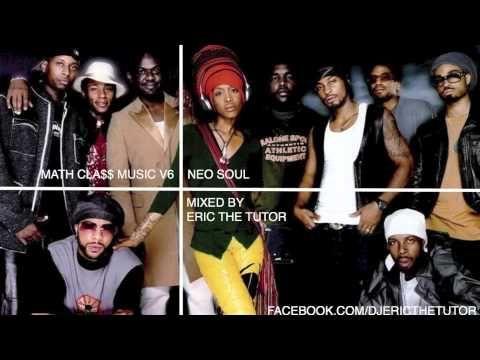 Neo Soul R&B Songs Mix + Old School Dinner Playlist - Math Cla$$ Music V6 By Eric The Tutor 2013