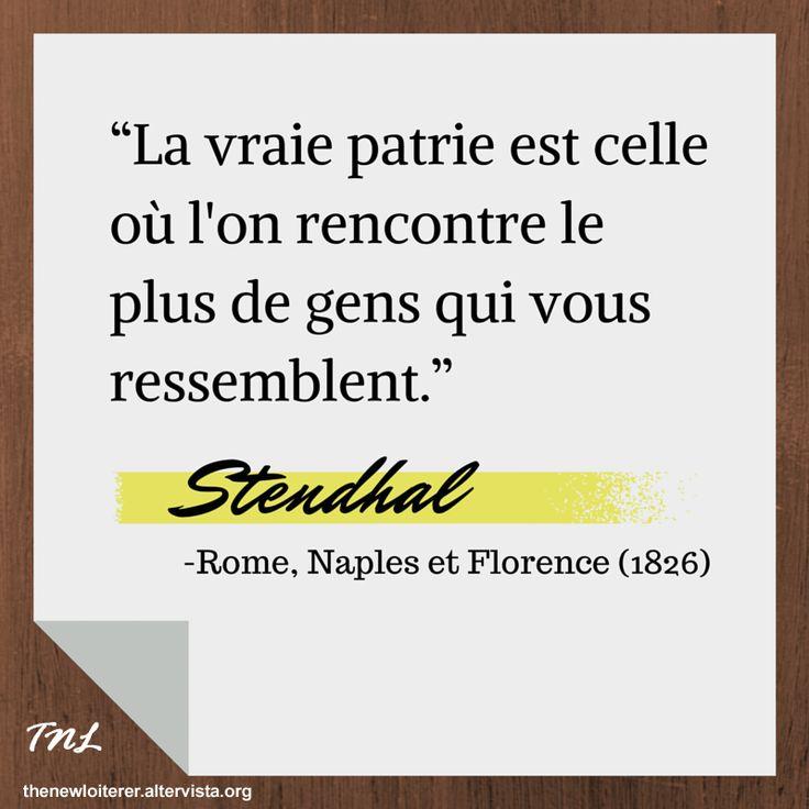 """""""La vraie patrie est celle où l'on rencontre le plus de gens qui vous ressemblent."""" #Stendhal #quoteoftheweek #citations #litterature #citazioni #letteratura"""