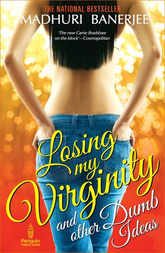 Losing my virginity and other dumb ideas by @madhuribanerjee