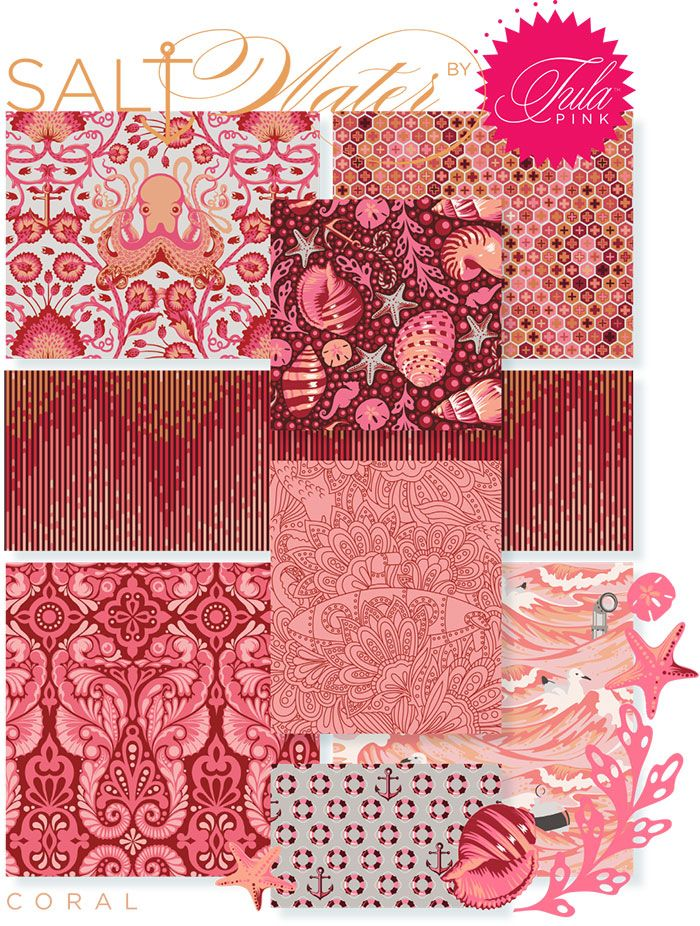 Tula Pink -Salt Water fabric; I usually don't like the color pink but the patterns and shades in this fabric are to die for!