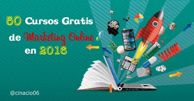 50 Cursos Gratuitos Online de Marketing Digital que no te debes perder en 2016