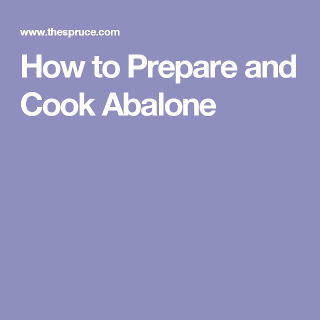 How to Prepare and Cook Abalone