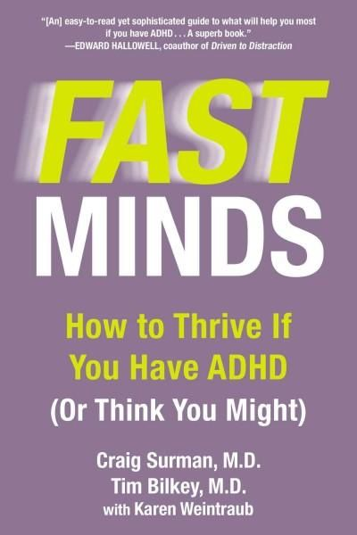 FAST MINDS is an acronym for common symptoms that are often seen in Attention Deficit Hyperactivity Disorder (ADHD). Millions of adults have ADHD or some of its traits, but they are under-recognized,