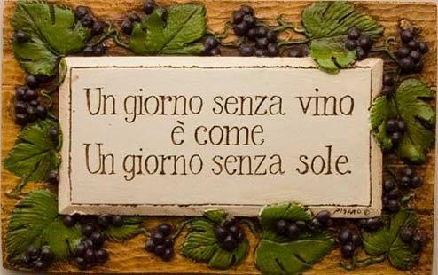 Een dag zonder wijn, is als een dag zonder zon.