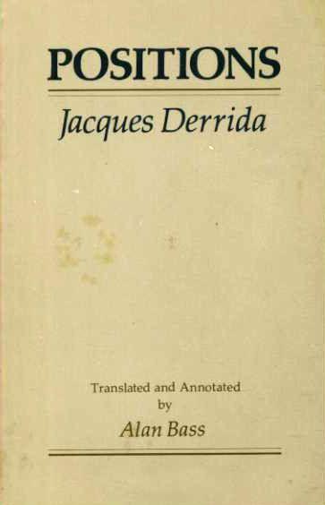 Jacques Derrida – Positions