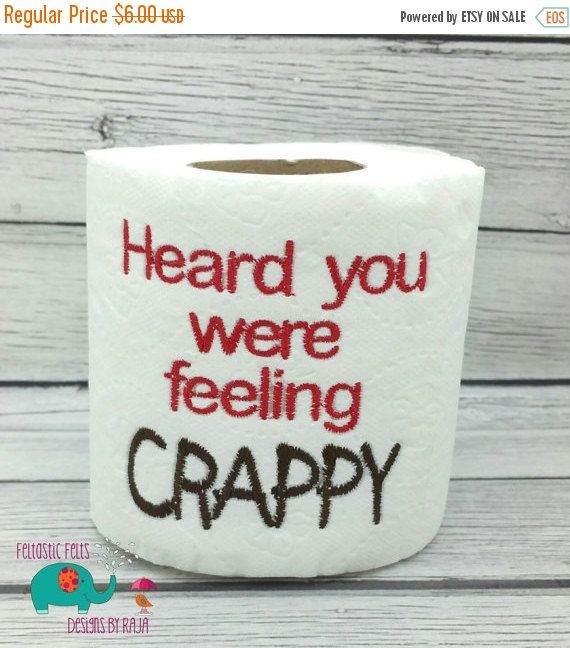 On Sale 15% Off Heard you were feeling Crappy get well embroidered toilet paper, gag gift, white elephant gift, bathroom decoration, home de - pinned by pin4etsy.com