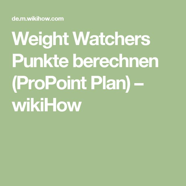 Weight Watchers Punkte berechnen (ProPoint Plan) – wikiHow